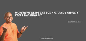movement quotes by gaur gopal das