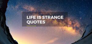 Best life is strange quotes